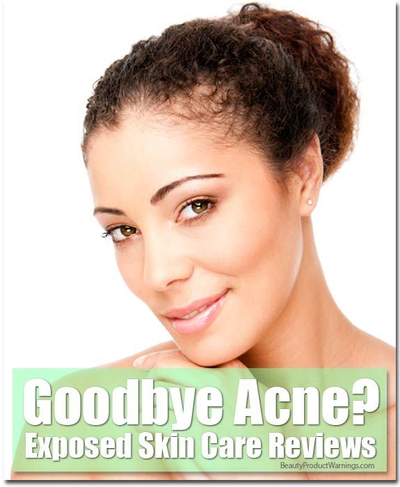 Exposed Skin Care Reviews Goodbye Acne Exposed Skin Care Serious Skin Care Anti Aging Cream