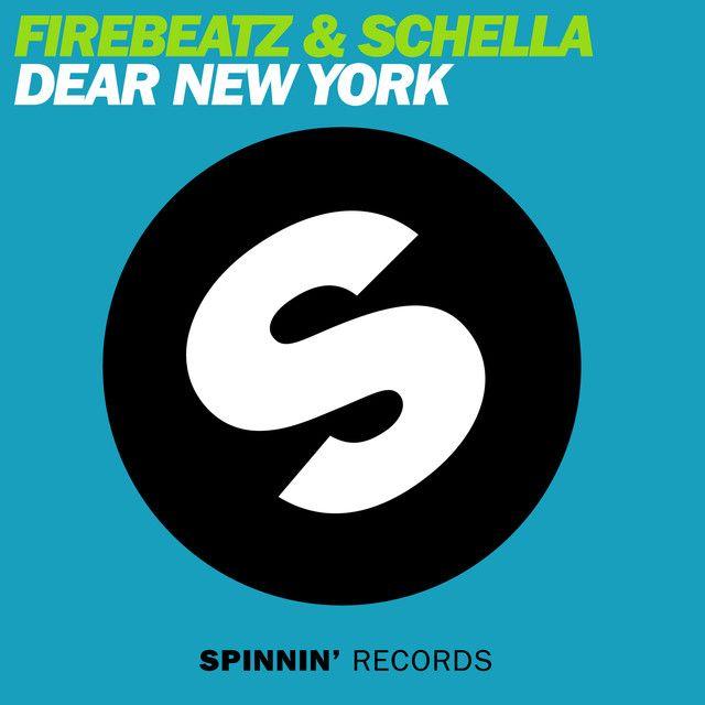 Dear New York Original Mix A Song By Firebeatz Schella On Spotify Spinnin Records Cedric Gervais Showtek