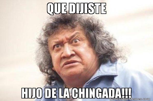 Meme Hijo De La Chingada Mexican Funny Memes Funny Spanish Memes Memes