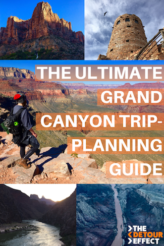 The Ultimate Grand Canyon Trip-Planning Guide — The Detour Effect