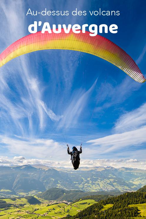 Les Meilleurs Spots Pour Faire Du Parapente Parapente Auvergne Puy De Dome