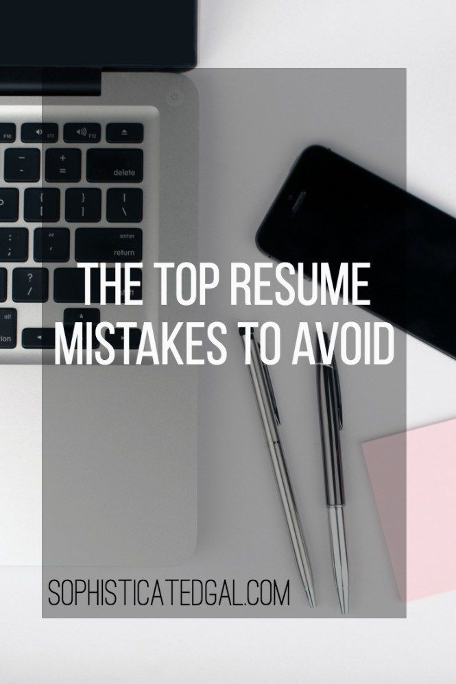 The Top Resume Mistakes to Avoid - resume mistakes