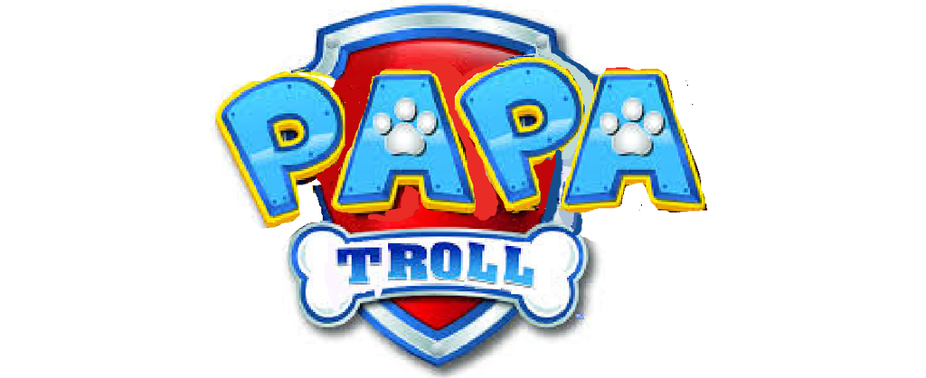 people who say papa troll instead of paw patrol should have