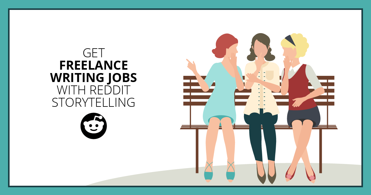 Use This Easy Reddit Storytelling Strategy To Get Freelance Writing Jobs Freelance Writing Jobs Writing Jobs Freelance Writing