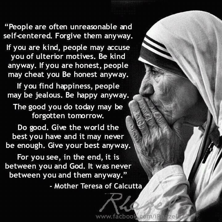 Mother Teresa Quote - It is between you and God ...