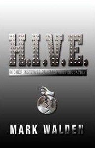 H.I.V.E. by Mark Walden - H.I.V.E. (Higher Institute of