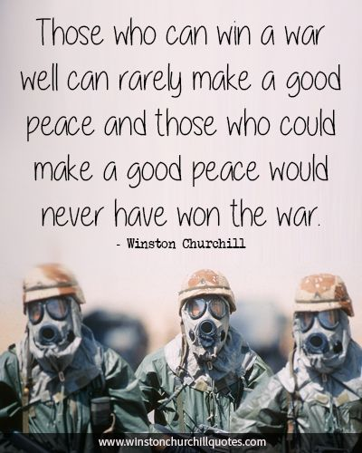 Quotes About War Prepossessing Those Who Can Win A War Well Can Rarely Make A Good Peace And Those
