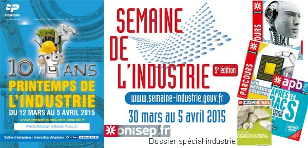 [Du 30 mars au 5 avril] Printemps de l'industrie (National, Picardie, dossier Onisep