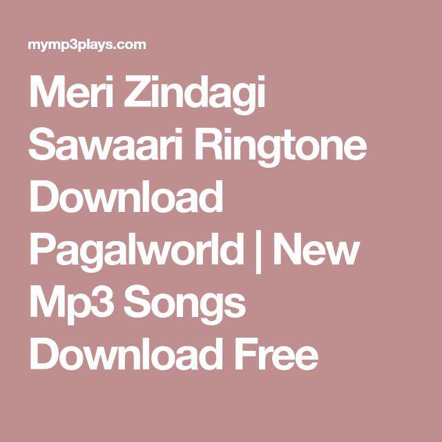 Meri Zindagi Sawaari Ringtone Download Pagalworld New Mp3 Songs Download Free Ringtone Download Mp3 Song Download Audio Songs
