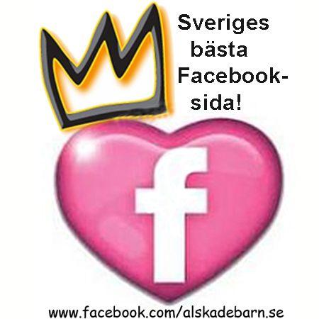 """När man får omnämnande som """"Sveriges Bästa Facebooksida!"""" www.facebook.com/alskadebarn.se  Älskade Barn"""