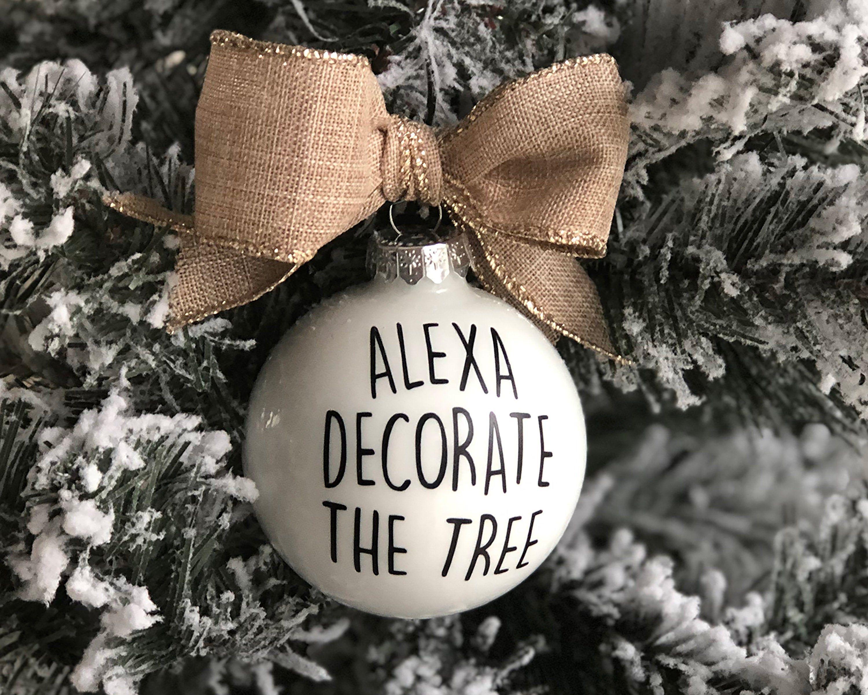 Alexa Christmas Gift, Alexa Ornament, Funny Christmas Ornament, One of a Kind Ornaments, Alexa Decorate the Tree, Farmhouse Ornament