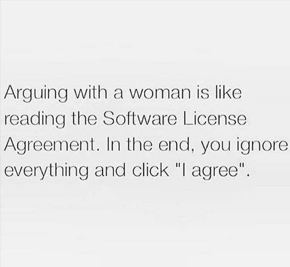 Arguing with a woman is like reading the software license - software license agreement template
