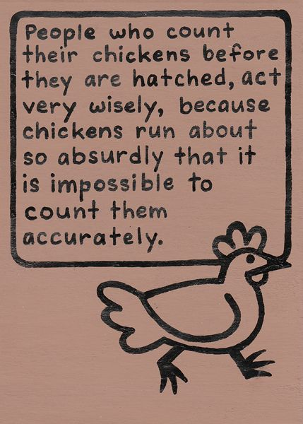 People Who Count Their Chickens Before They Are Hatched Act Very
