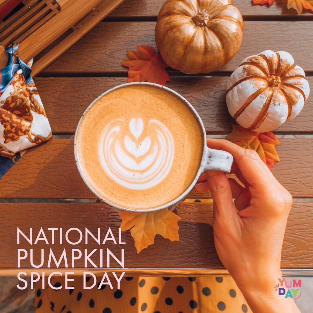 Welcome To October And Happy National Pumpkin Spice Day Tis The Season For This Very Special Seasoning There S Pumpkin S Pumpkin Spice Pumpkin Spices