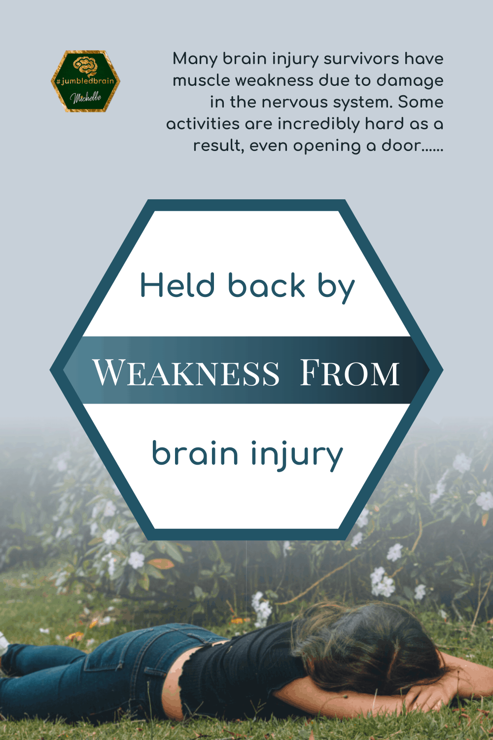 Held back by weakness from brain injury Strength is