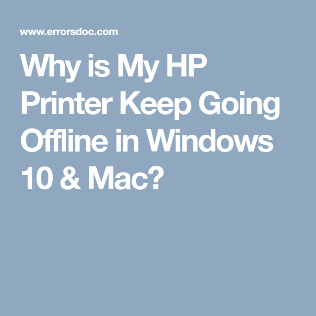 Why Is My HP Printer Keep Going Offline In Windows 10