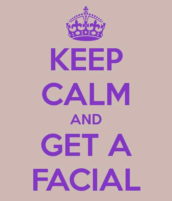 Get a Facial.