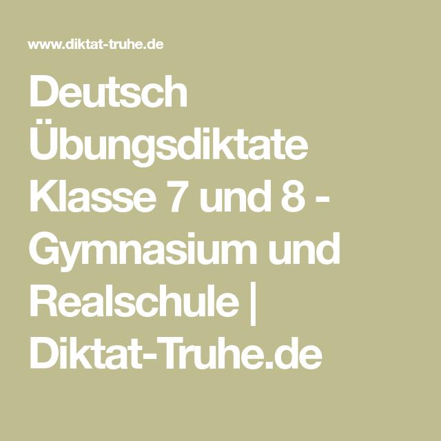 Deutsch Ubungsdiktate Klasse 7 Und 8 Gymnasium Und Realschule Diktat Truhe De Realschule Gymnasium Erste Klasse