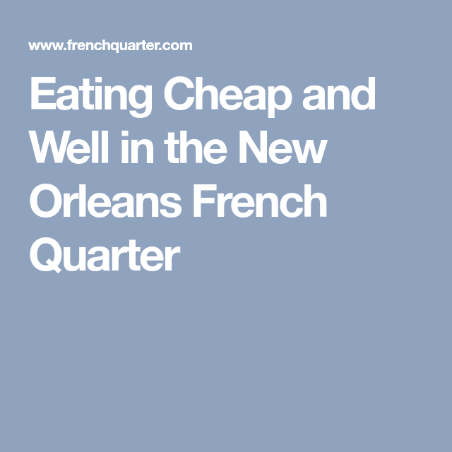 Cheap Cruises Out Of New Orleans La: Best Kept Secrets For Eating Cheap And Eating Well In The