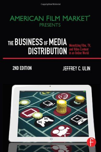 Amazon.com: The Business of Media Distribution: Monetizing Film, TV and Video Content in an Online World (American Film Market Presents) (9780240812007): Jeff Ulin: Books