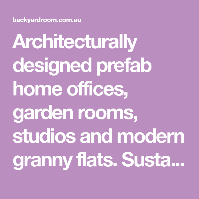 Architecturally Designed Prefab Home Offices Garden Rooms