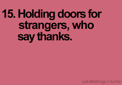 Makes it worth holding a door for five minutes..