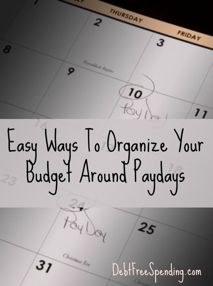 Easy Ways To Organize Your Budget Around Paydays (Day 15