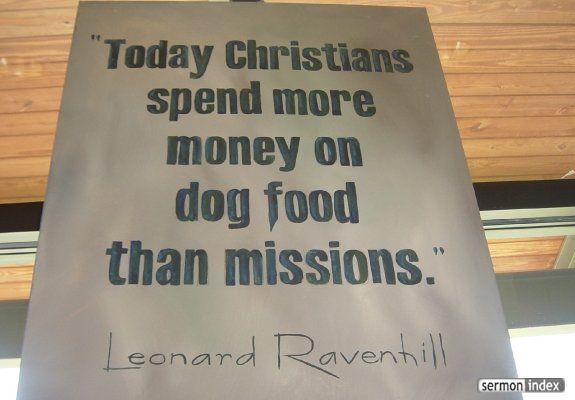 Today Christians Spend More Money On Dog Food Than Missions