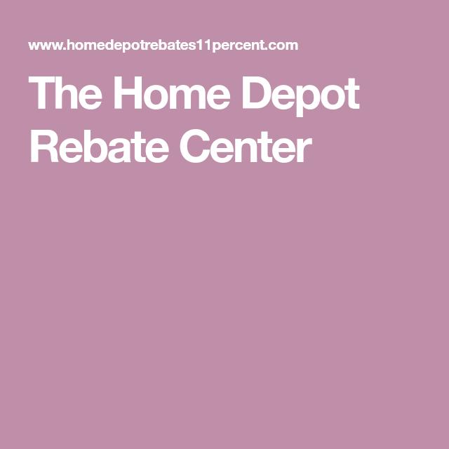 The Home Depot Rebate Center Home Depot Home Projects Depot