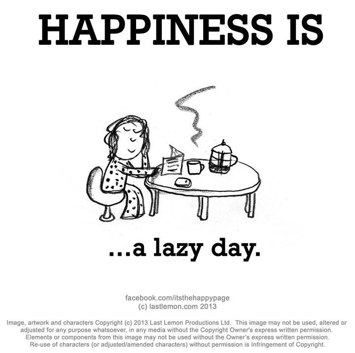 Pin By Zette On Happiness Is Lazy Day Quotes Cute Happy Quotes Happy Quotes
