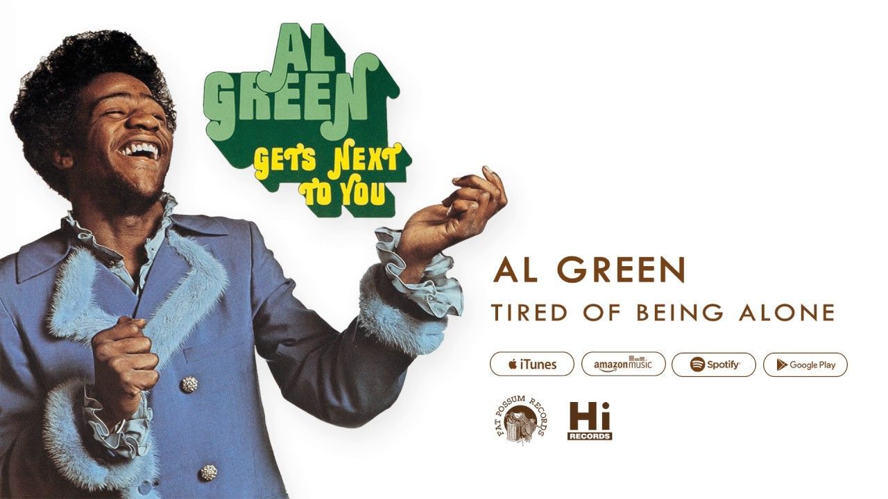 Al Green Tired Of Being Alone Official Audio