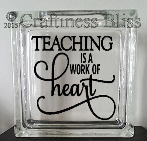 Teaching Is A Work Of Heart Quote Custom X Glass Block Vinyl - Glass block vinyl decals
