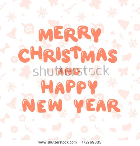 Merry Christmas and Happy New Year greeting inscription, hand drawn ...