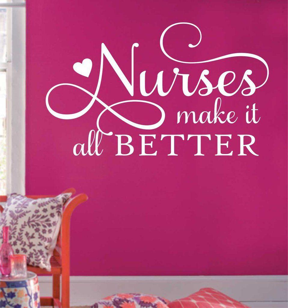 Nurses Make It Better Nurse Decal Vinyl Wall Lettering Small - Custom vinyl decals quotes beginning business