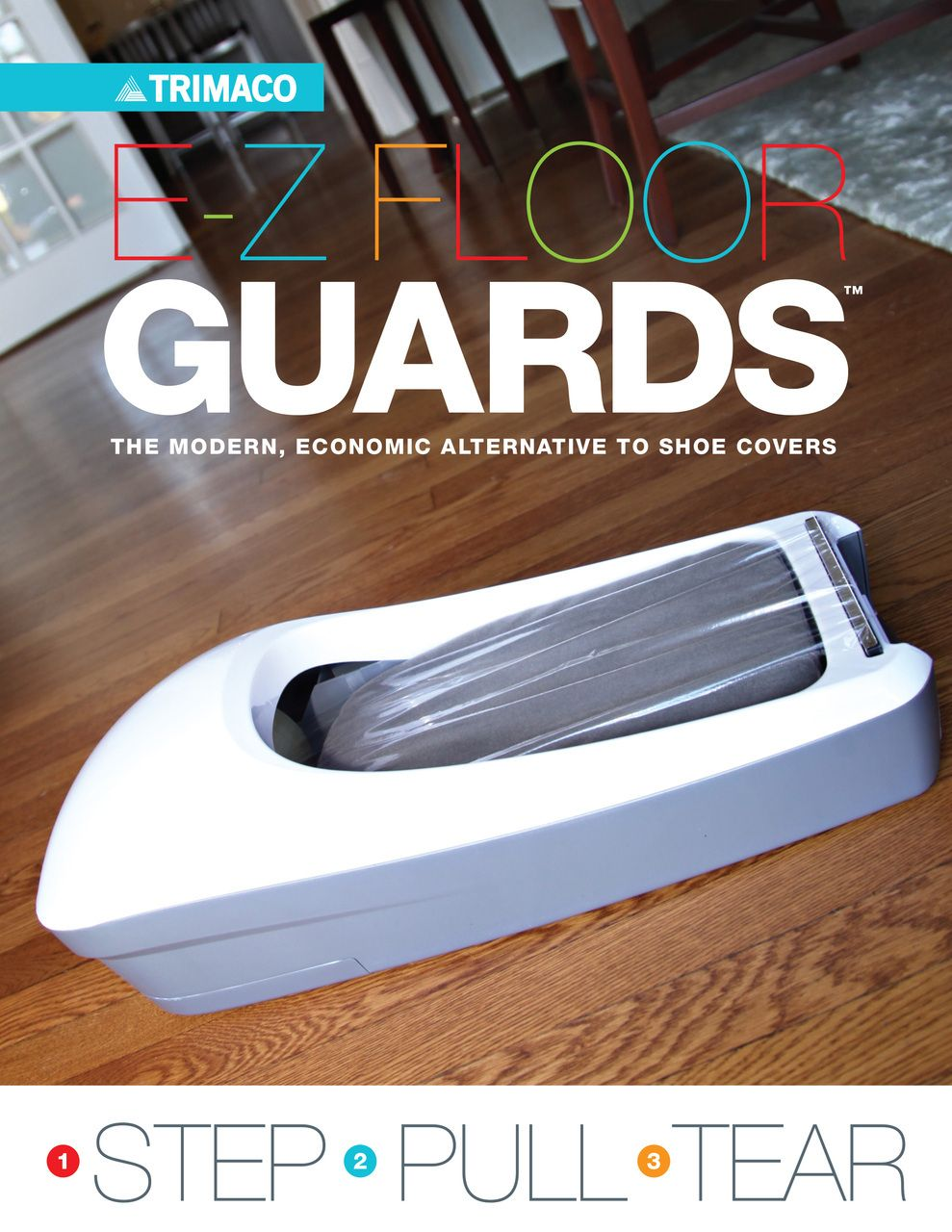 NEW E-Z Floor Guard™ E-Z FLOOR GUARDS™  THE MODERN, ECONOMIC ALTERNATIVE TO SHOE COVERS  STEP PULL TEAR  Trimaco E-Z Floor Guards™ works by easily placing a sheet of adhesive plastic film on the bottom of your shoe or boot to avoid tracking dirt and debris into a house or clean room. Simply STEP, PULL and TEAR. No need to drop your tools and bend over to put on a traditional shoe cover.