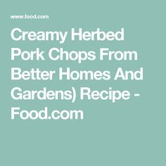 ccde2a6b8bc4ccb375194a4fa2b66c9e - Better Homes And Gardens Pork Chops
