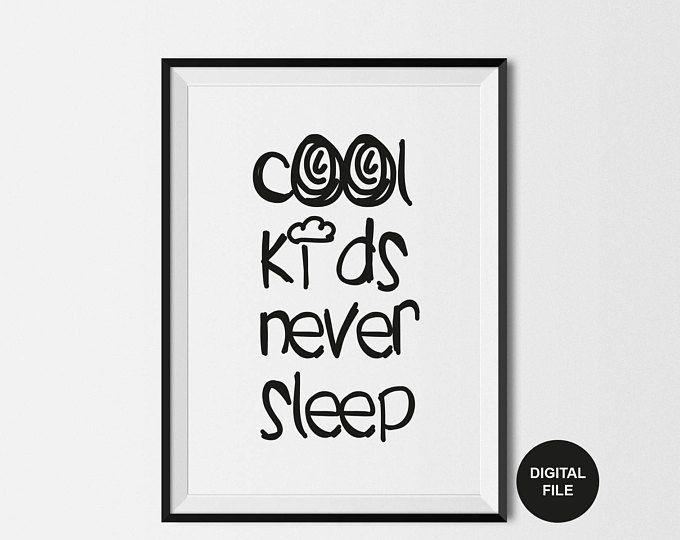 Cool kids never sleep art instant digital download black white printable poster