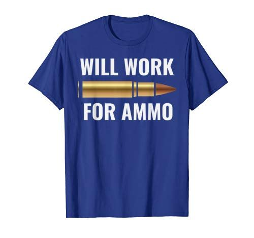 Will Work for Ammo Shiny Bullet Gun Collector Gift Idea Tee #gunsammo