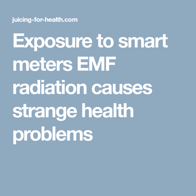 Exposure to smart meters EMF radiation causes strange health ...