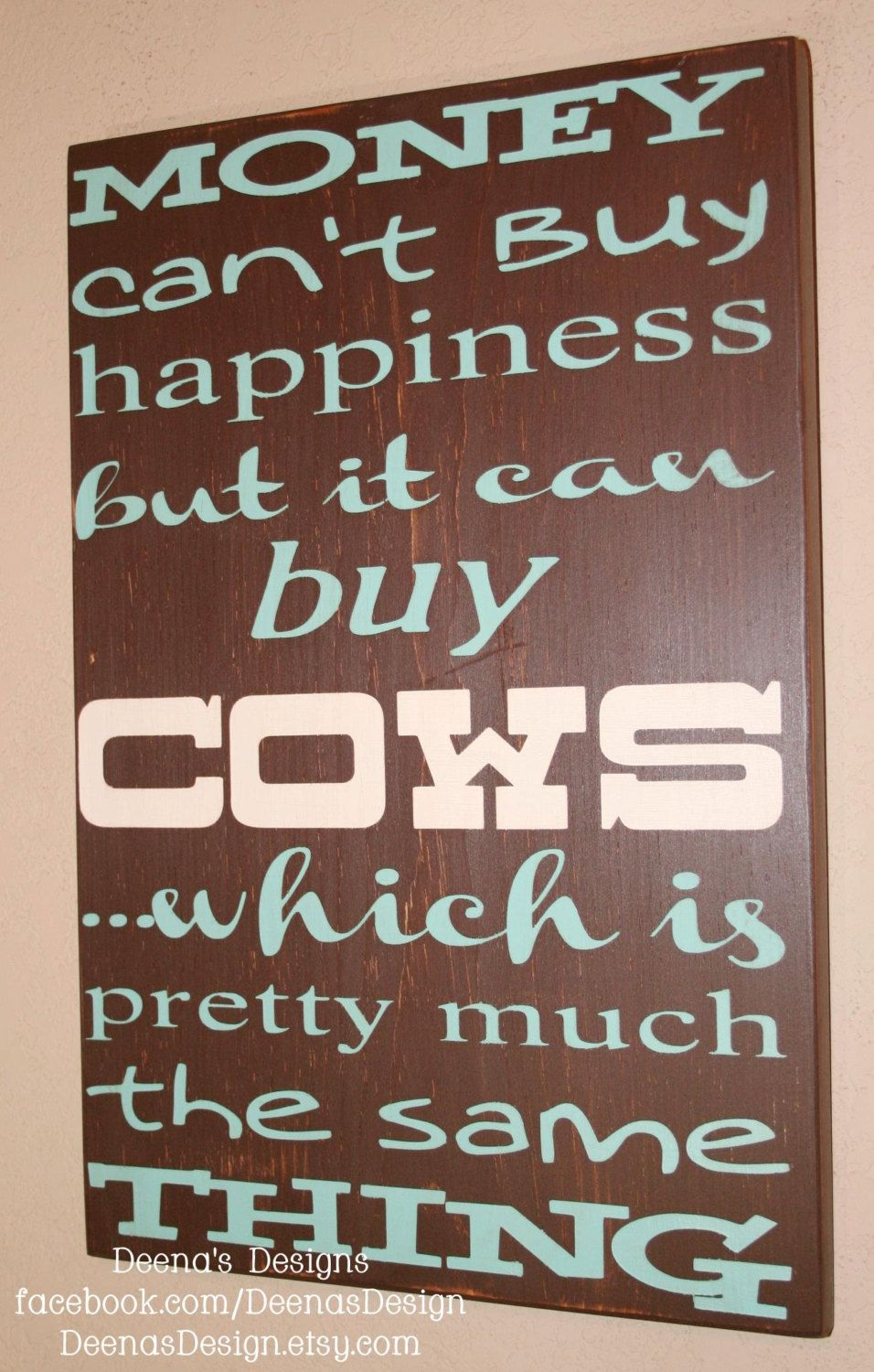 Money Can T Buy Happiness But It Can Buy Cows Wood By Deenasdesign