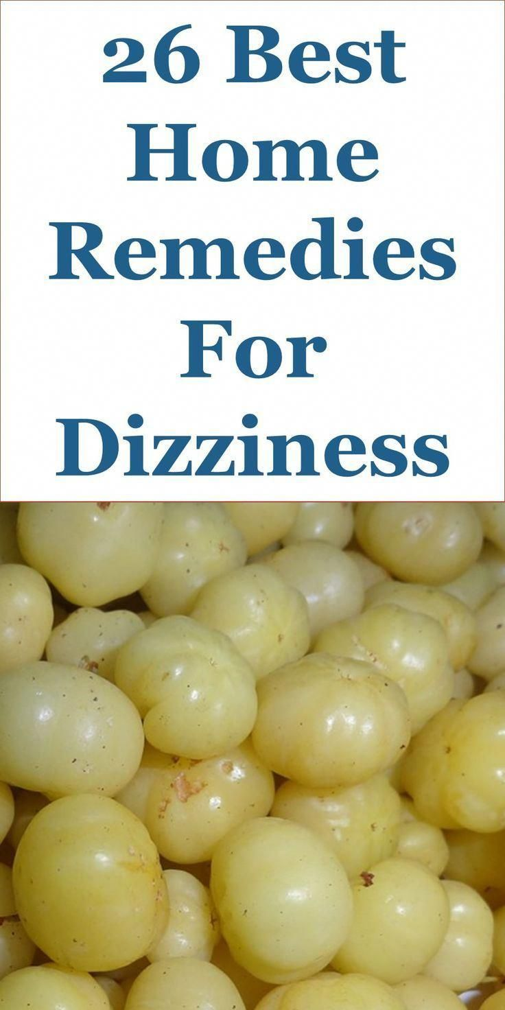 26 quality home remedies for dizziness: this article discusses ideas
