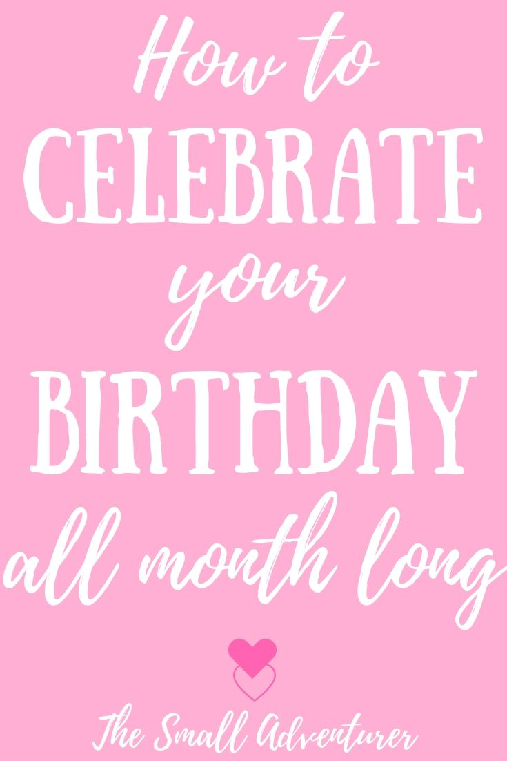 5 Ways to Celebrate Your Birthday All Month Long