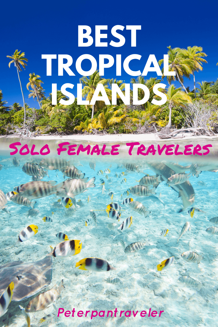 Best Tropical Island For Solo Female Travelers Top 9 Islands To Visit In 2020 With Images Female Travel Tropical Islands To Visit Tropical Islands