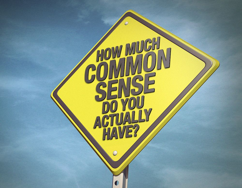 How Much Common Sense Do You Actually Have? Common sense