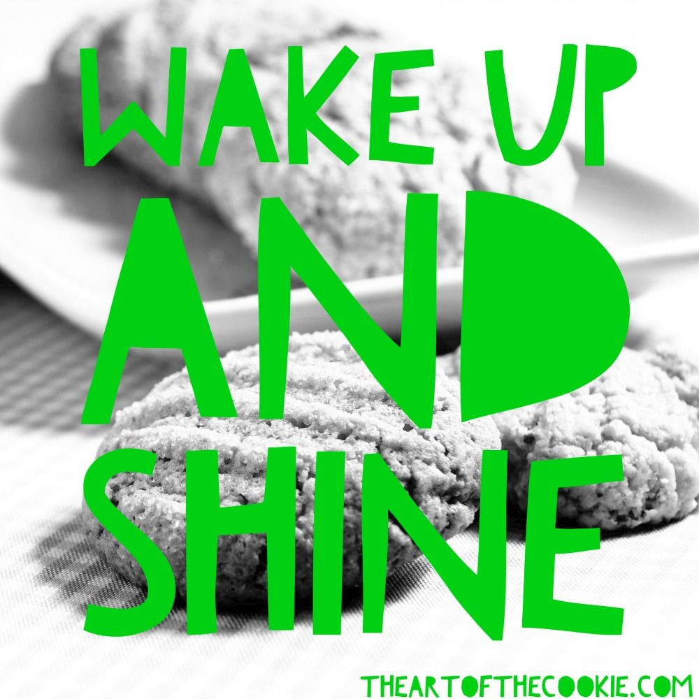 Wake up and shine #cookies #motivational #quote by The Art of the Cookie