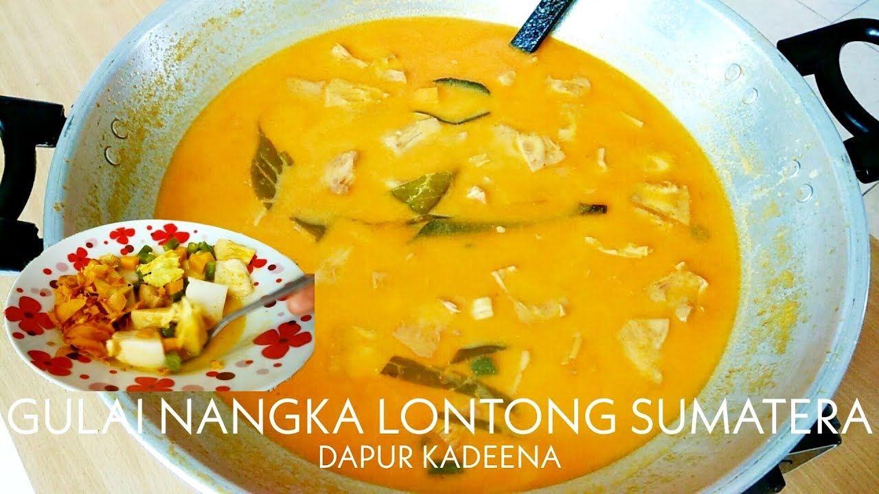Resep Gulai Nangka Kuah Lontong Sayur Sumatera Youtube Nangka Food Vegetable Curry