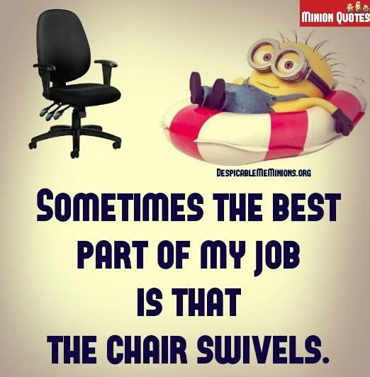 Work Quotes Funny Funny Work Quotes  The Best Part Of My Work  Minions  Pinterest