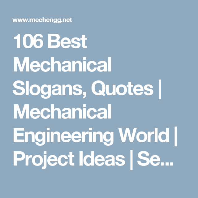 106 Best Mechanical Slogans, Quotes | Mechanical Engineering