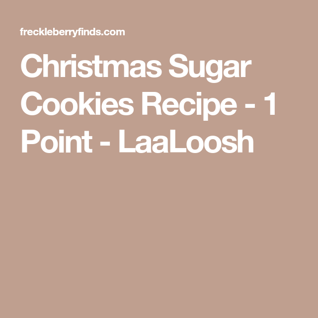 Christmas Sugar Cookies Recipe - 1 Point - LaaLoosh
