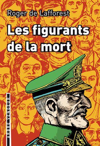 Les figurants de la mort, de Roger de Lafforest  |  Couverture d'Hugues Micol